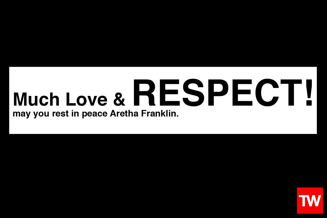 R.I.P. Aretha Franklin